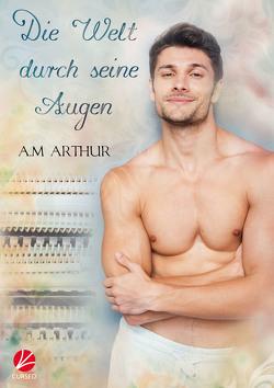 Die Welt durch seine Augen von Arthur,  A.M., Sommerfeld,  Anne