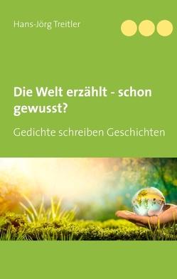 Die Welt erzählt – schon gewusst? von Treitler,  Hans-Jörg