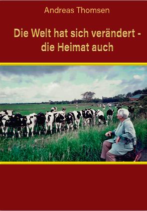 Die Welt hat sich verändert – die Heimat auch von Thomsen,  Andreas