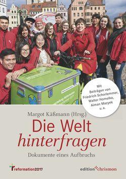 Die Welt hinterfragen von Käßmann,  Margot