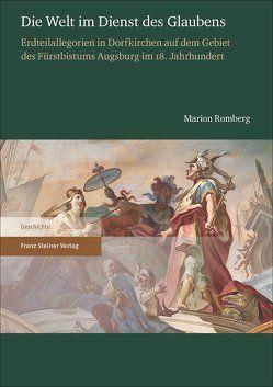 Die Welt im Dienst des Glaubens von Romberg,  Marion