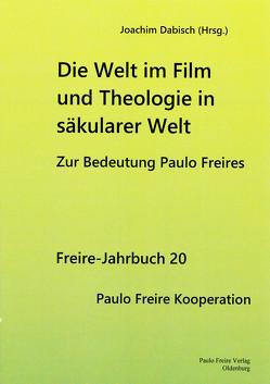 Die Welt im Film und Theologie in säkularar Welt von Dabisch,  Joachim
