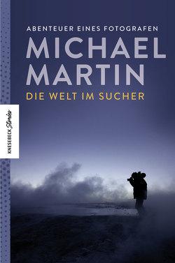 Die Welt im Sucher von Martin,  Michael