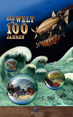 Die Welt in 100 Jahren von Brehmer,  Arthur, Schreiber,  Erik