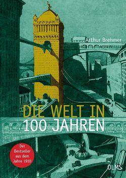 Die Welt in 100 Jahren (E-Book) von Brehmer,  A