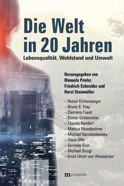 Die Welt in 20 Jahren von Prieler,  Manuela, Schneider,  Friedrich, Steinmüller,  Horst