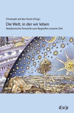 Die Welt, in der wir leben von Horst,  Christoph auf der