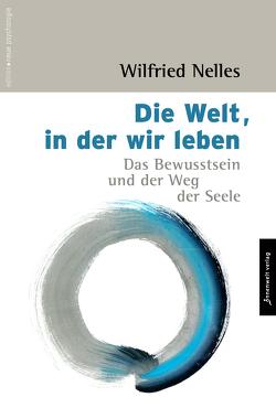 Die Welt, in der wir leben von Nelles,  Wilfried