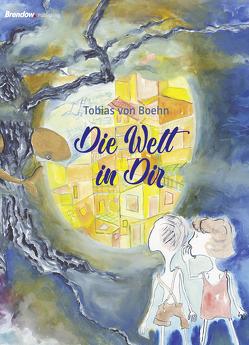 Die Welt in Dir von Boehn,  von,  Tobias