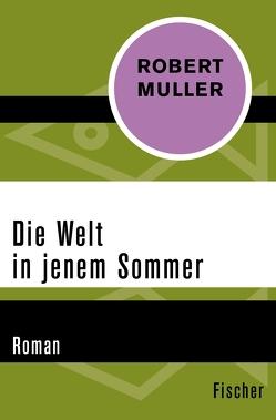Die Welt in jenem Sommer von Müller,  Róbert
