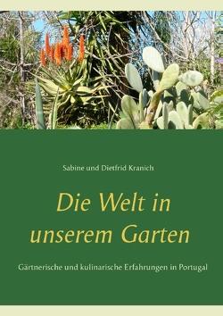 Die Welt in unserem Garten von Kranich,  Dietfrid, Kranich,  Sabine