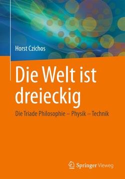 Die Welt ist dreieckig von Czichos,  Horst
