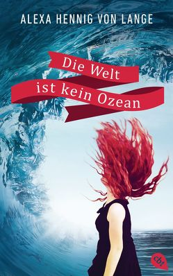 Die Welt ist kein Ozean von Hennig von Lange,  Alexa