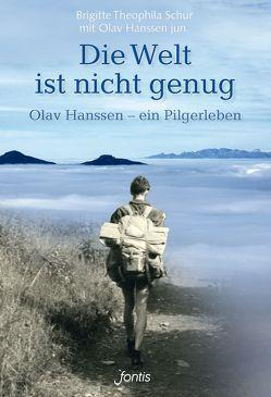 Die Welt ist nicht genug von Hanssen jun.,  Olav, Schur,  Brigitte Theophila