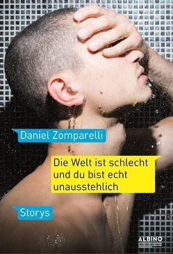Die Welt ist schlecht und du bist echt unausstehlich von Heine,  Nicola, Stafe,  Timm, Zomparelli,  Daniel