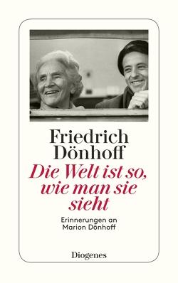 Die Welt ist so, wie man sie sieht von Dönhoff,  Friedrich