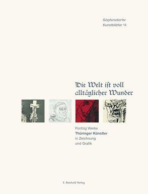 Die Welt ist voll alltäglicher Wunder von Gleisberg,  Dieter, Lichtenstein,  Günter