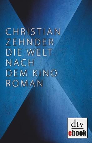 Die Welt nach dem Kino von Zehnder,  Christian