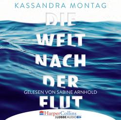 Die Welt nach der Flut von Arnhold,  Sabine, Montag,  Kassandra