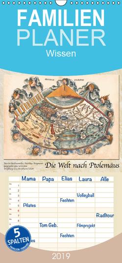 Die Welt nach Ptolemäus – Familienplaner hoch (Wandkalender 2019 , 21 cm x 45 cm, hoch) von Tunabooks/olf