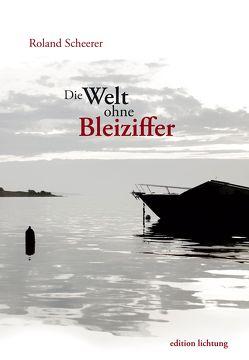 Die Welt ohne Bleiziffer von Scheerer,  Roland