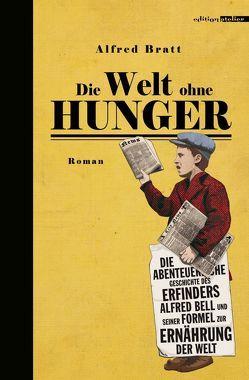 Die Welt ohne Hunger von Bratt,  Alfred, Poll,  Jorghi