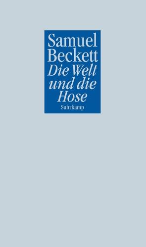 Die Welt und die Hose von Beckett,  Samuel, Tophoven-Schöningh,  Erika