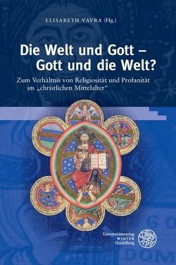 Die Welt und Gott – Gott und die Welt? von Vavra,  Elisabeth