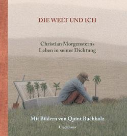 Die Welt und ich von Buchholz,  Quint, Hoffmann,  David Marc, Morgenstern,  Christian