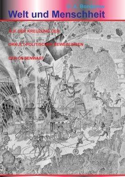 Die Welt und Menschheit auf der Kreuzung der okkult-politischen Bewegungen der Gegenwart von Bondarew,  G. A.