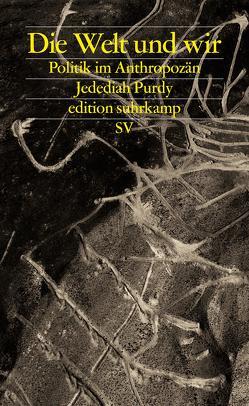 Die Welt und wir von Jakubzik,  Frank, Purdy,  Jedediah