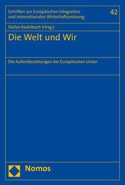 Die Welt und Wir von Kadelbach,  Stefan
