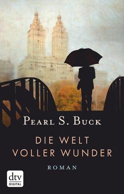 Die Welt voller Wunder von Buck,  Pearl S., Mümmler,  Britta