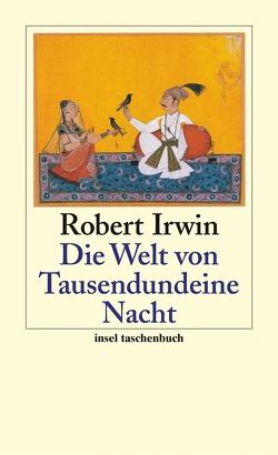 Die Welt von Tausendundeine Nacht von Irwin,  Robert, Walther,  Wiebke