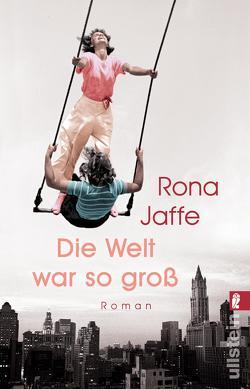 Die Welt war so groß von Jaffe,  Rona, Längsfeld,  Margarete