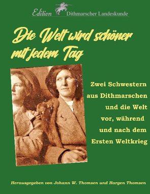 Die Welt wird schöner mit jedem Tag von Dithmarscher Landeskunde,  Verein für, Schulz,  Wolfgang W., Thomsen,  Hargen, Thomsen,  Johann Wilhelm