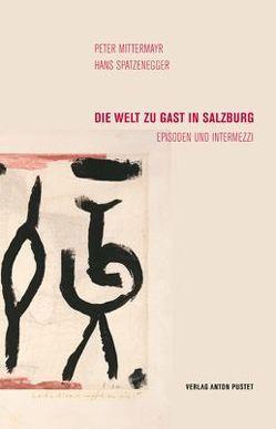 Die Welt zu Gast in Salzburg von Peter,  Mittermayr, Spatzenegger,  Hans