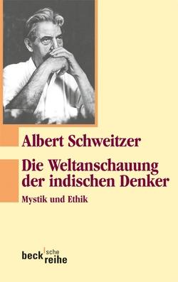 Die Weltanschauung der indischen Denker von Luz,  Ulrich, Schweitzer,  Albert, Zürcher,  Johann