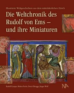 Die Weltchronik des Rudolf von Ems – und ihre Miniaturen von Doris,  Oltrogge, Fuchs,  Robert, Gamper,  Rudolf, Wolf,  Jürgen