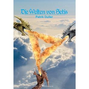 Die Welten von Setis von Duller,  Patrik