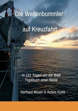 Die Weltenbummler auf Kreuzfahrt von Kurtz,  Achim, Moser,  Gerhard