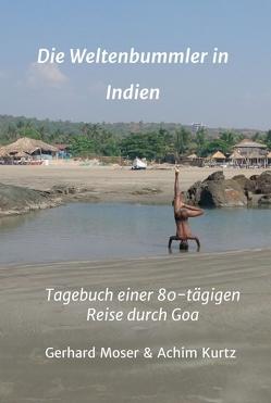Die Weltenbummler in Indien von Kurtz,  Achim, Moser,  Gerhard
