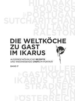 Die Weltköche zu Gast im Ikarus von Ikarus-Team, Klein,  Martin, Korda,  Uschi