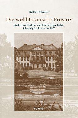 Die weltliterarische Provinz von Detering,  Heinrich, Lohmeier,  Dieter