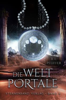 Die Weltportale (Band 3) von Pfeiffer,  B. E.
