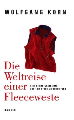 Die Weltreise einer Fleeceweste von Jansen,  Birgit, Korn,  Wolfgang