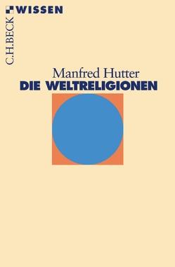 Die Weltreligionen von Hutter,  Manfred
