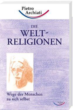 Die Weltreligionen von Archiati,  Pietro