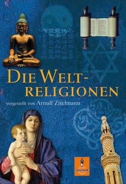 Die Weltreligionen von Niere,  Cornelia, Zitelmann,  Arnulf