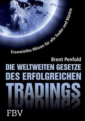 Die weltweiten Gesetze des erfolgreichen Tradings von Penfold,  Brent